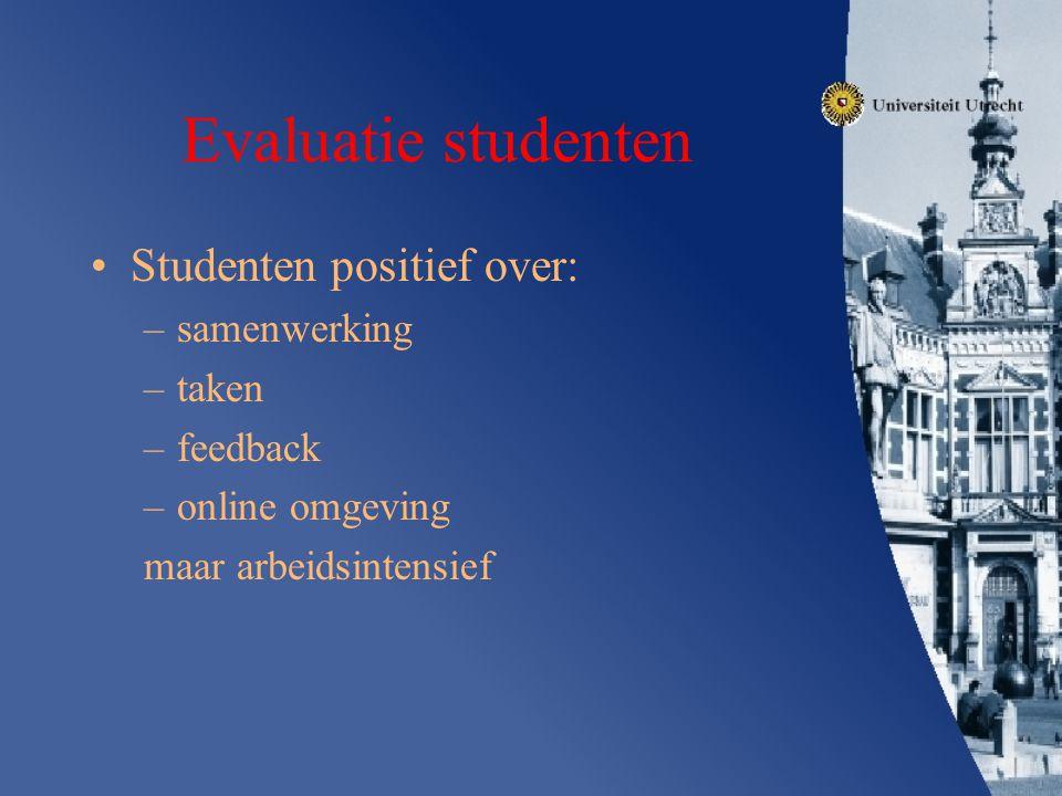 Evaluatie studenten Studenten positief over: samenwerking taken