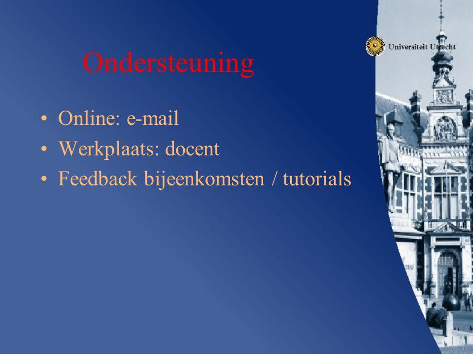 Ondersteuning Online: e-mail Werkplaats: docent