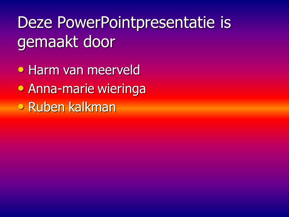 Deze PowerPointpresentatie is gemaakt door