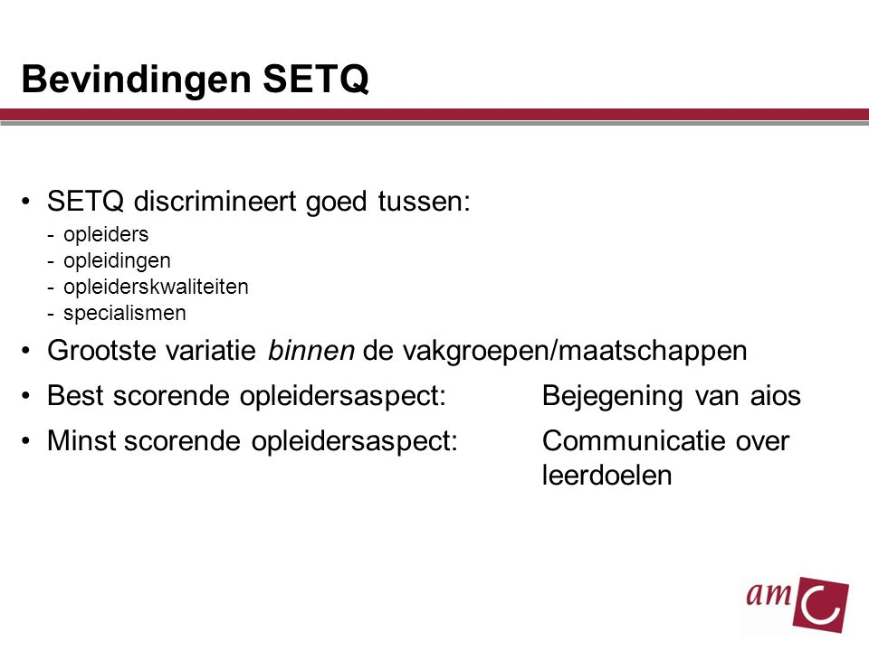Bevindingen SETQ SETQ discrimineert goed tussen: