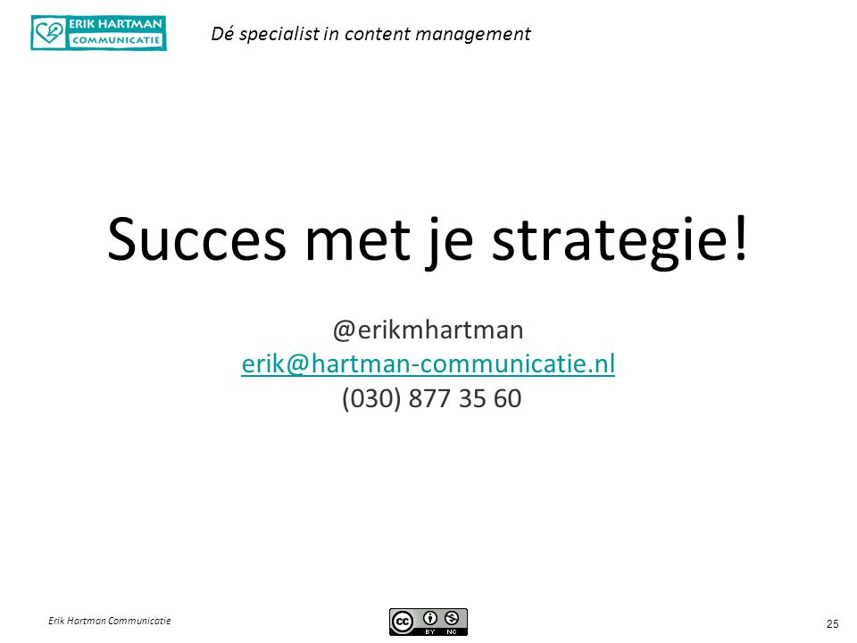 Succes met je strategie. @erikmhartman erik@hartman-communicatie