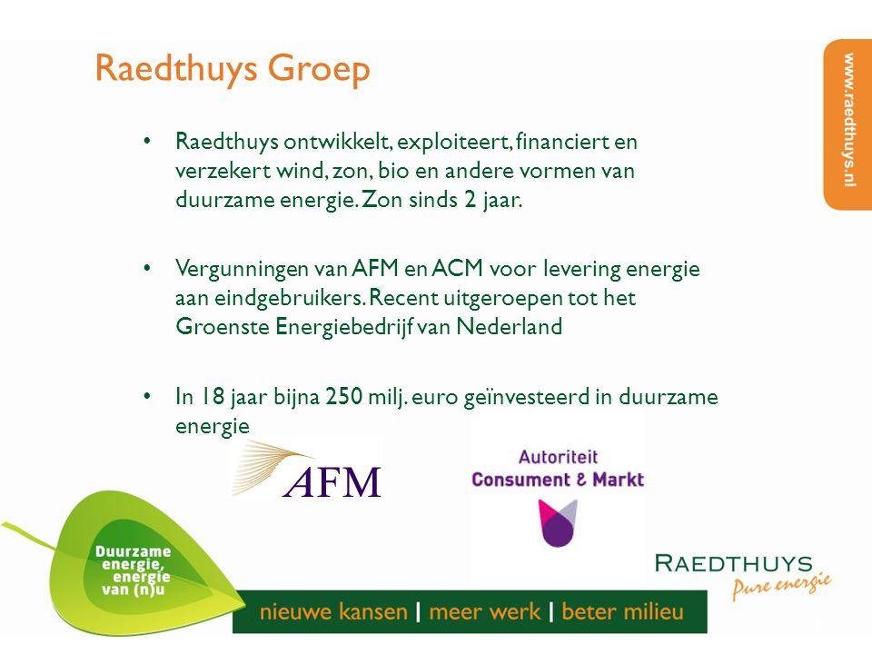 Raedthuys Groep Raedthuys ontwikkelt, exploiteert, financiert en verzekert wind, zon, bio en andere vormen van duurzame energie. Zon sinds 2 jaar.
