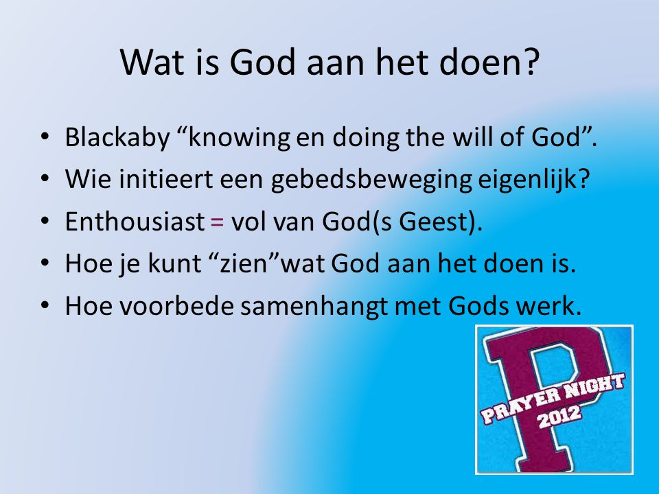 Wat is God aan het doen Blackaby knowing en doing the will of God .