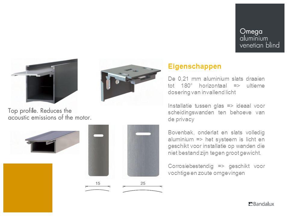 Eigenschappen De 0,21 mm aluminium slats draaien tot 180° horizontaal => ultieme dosering van invallend licht.