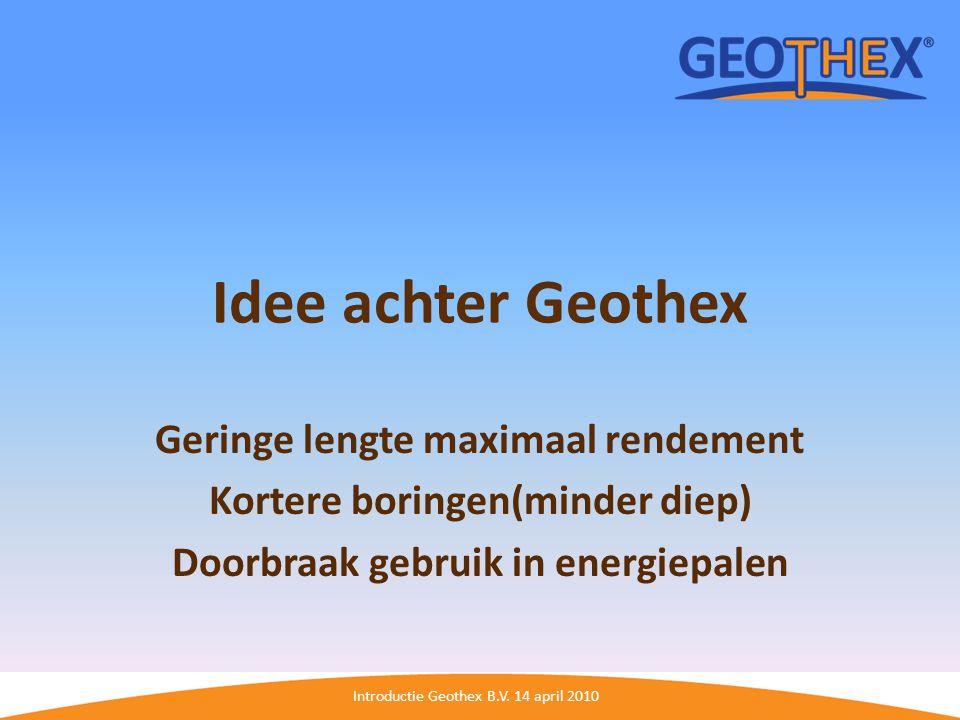 Idee achter Geothex Geringe lengte maximaal rendement