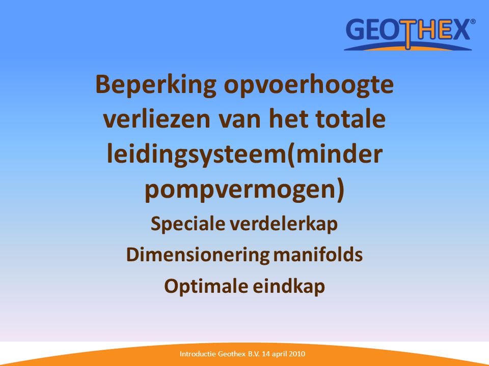 Speciale verdelerkap Dimensionering manifolds Optimale eindkap
