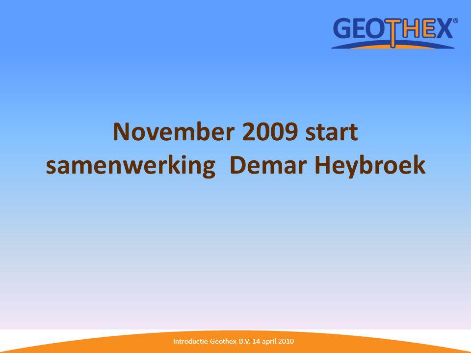 November 2009 start samenwerking Demar Heybroek