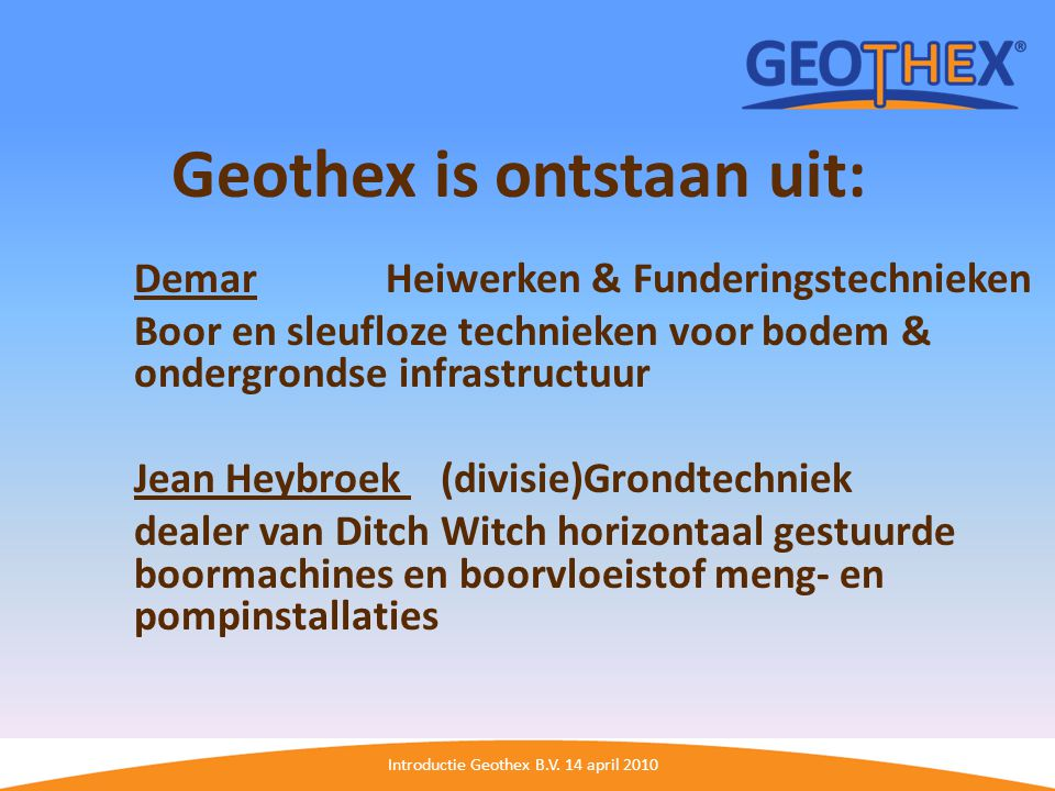 Geothex is ontstaan uit: