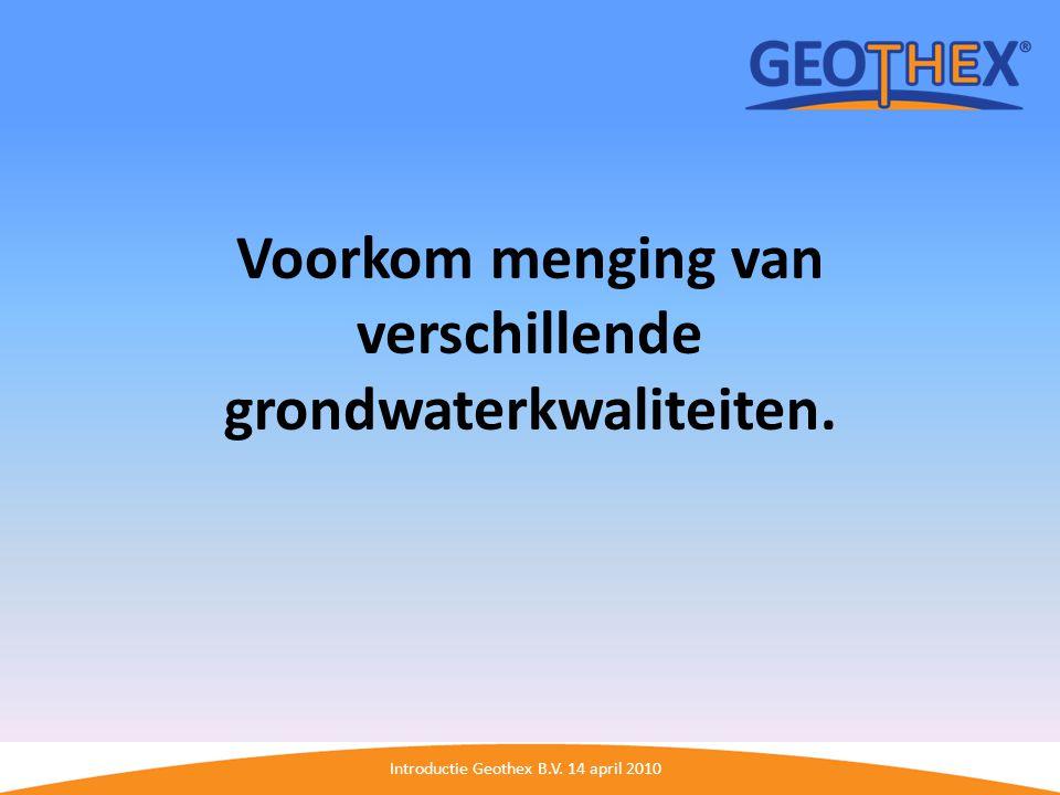 Voorkom menging van verschillende grondwaterkwaliteiten.