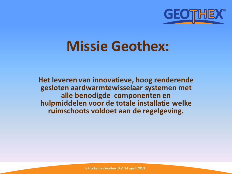 Introductie Geothex B.V. 14 april 2010