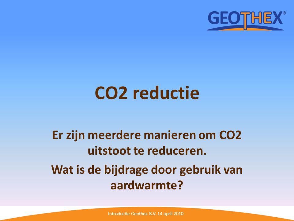 CO2 reductie Er zijn meerdere manieren om CO2 uitstoot te reduceren.
