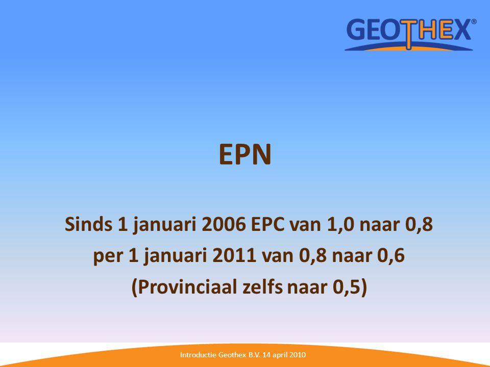 Sinds 1 januari 2006 EPC van 1,0 naar 0,8 (Provinciaal zelfs naar 0,5)