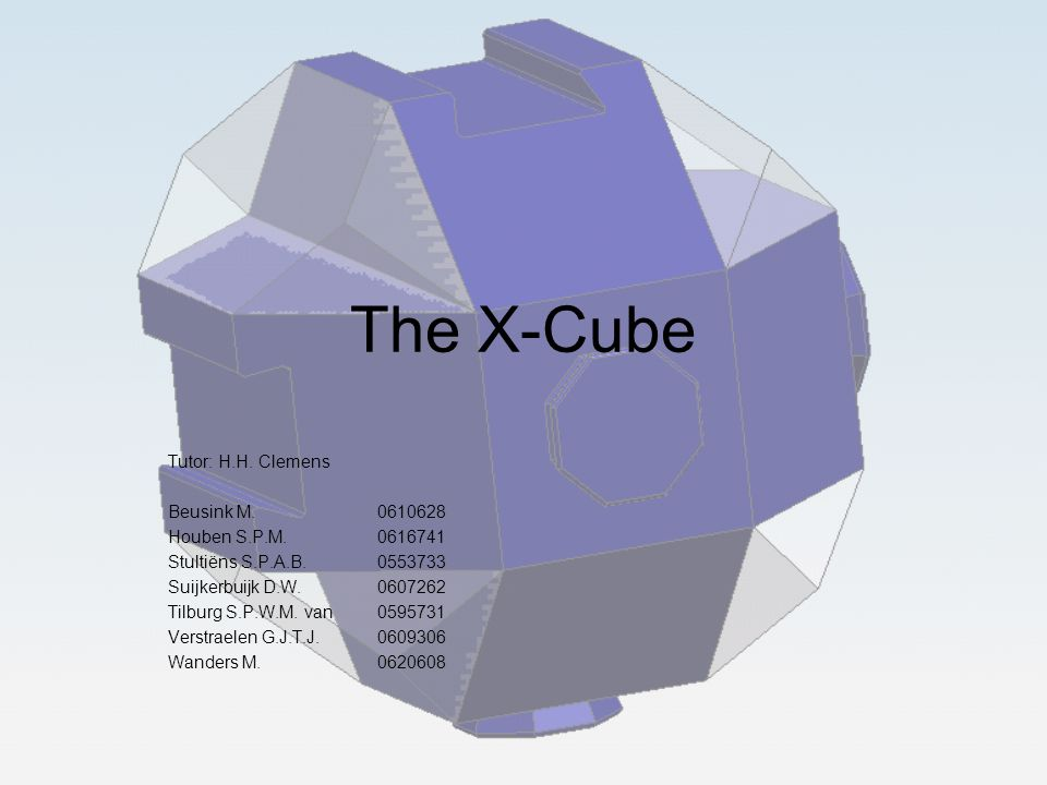 The X-Cube Tutor: H.H. Clemens Beusink M. 0610628