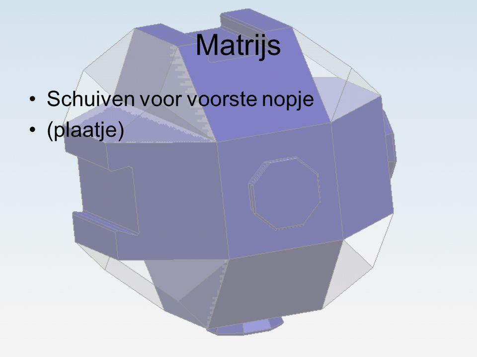 Matrijs Schuiven voor voorste nopje (plaatje)