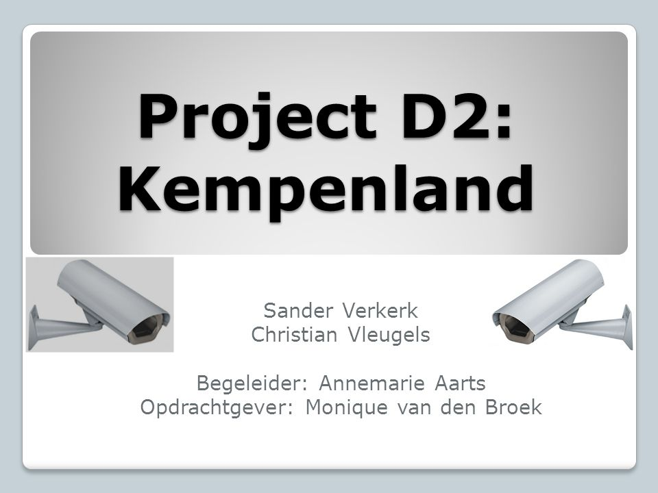 Project D2: Kempenland Sander Verkerk Christian Vleugels