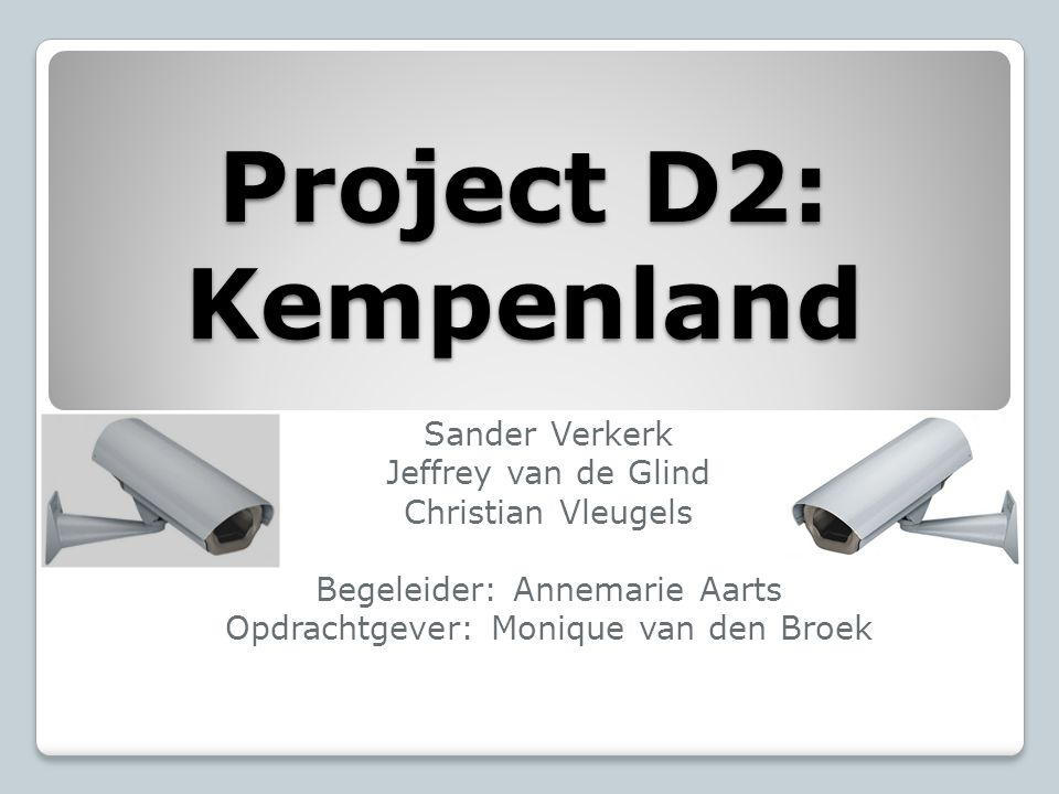 Project D2: Kempenland Sander Verkerk Jeffrey van de Glind