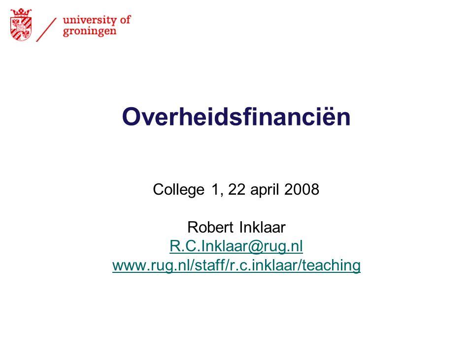 Overheidsfinanciën College 1, 22 april 2008 Robert Inklaar