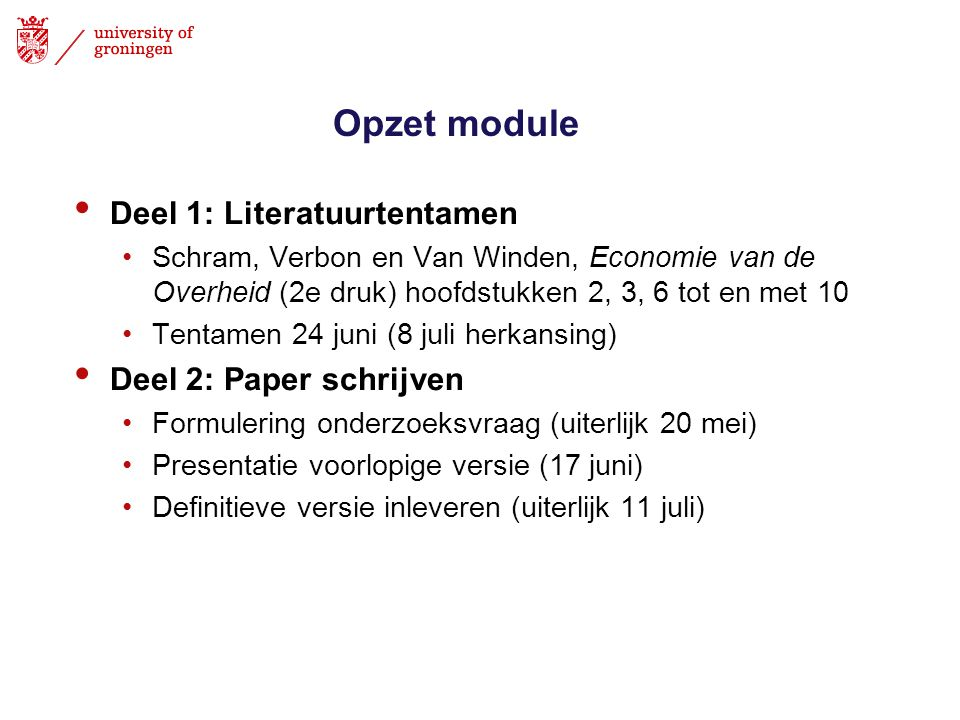 Opzet module Deel 1: Literatuurtentamen Deel 2: Paper schrijven