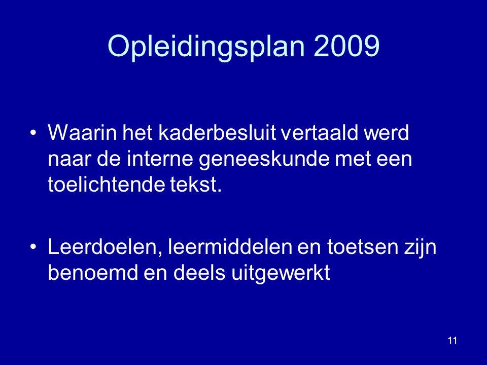 Opleidingsplan 2009 Waarin het kaderbesluit vertaald werd naar de interne geneeskunde met een toelichtende tekst.