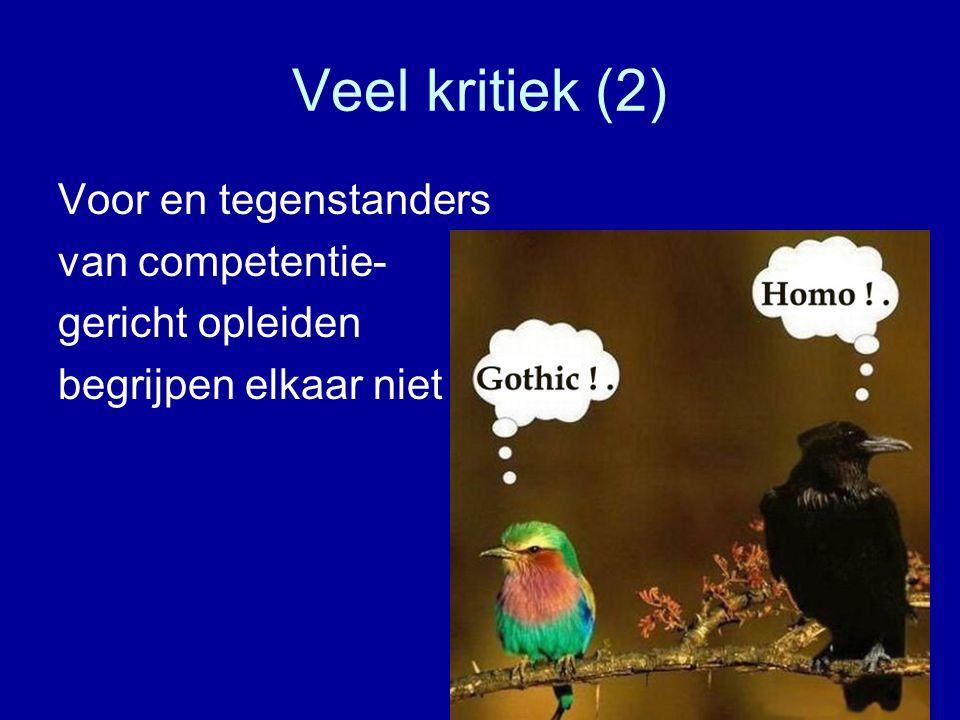 Veel kritiek (2) Voor en tegenstanders van competentie-