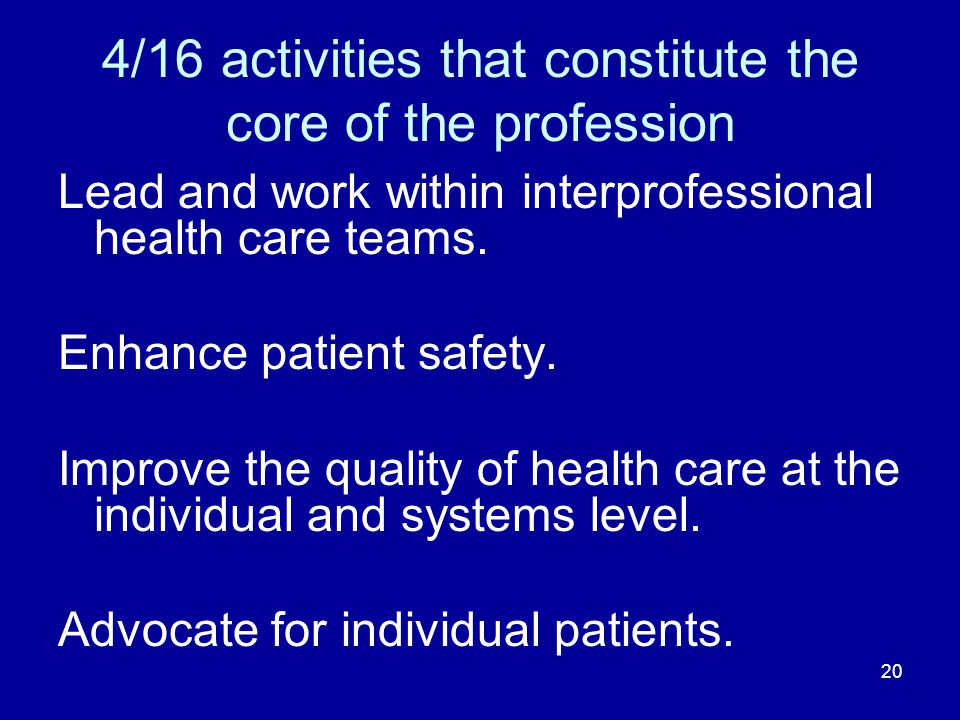 4/16 activities that constitute the core of the profession