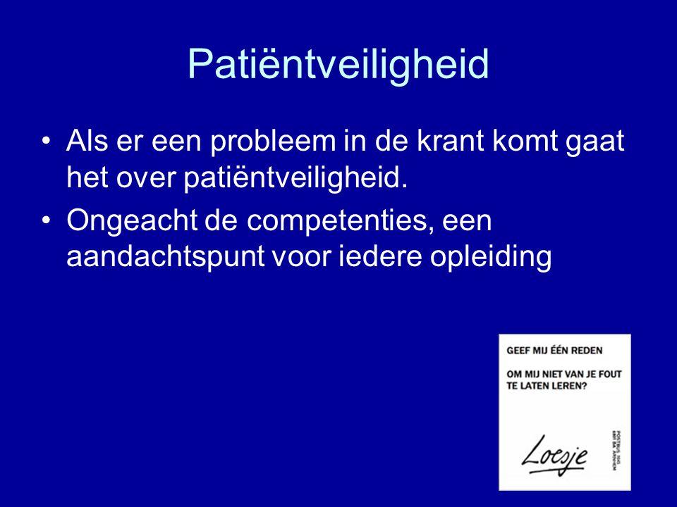 Patiëntveiligheid Als er een probleem in de krant komt gaat het over patiëntveiligheid.