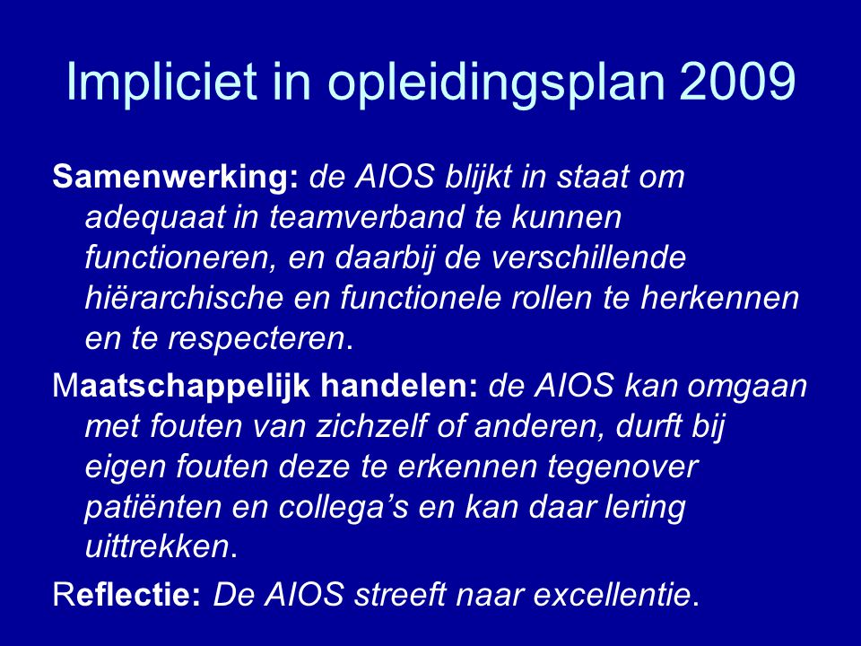 Impliciet in opleidingsplan 2009