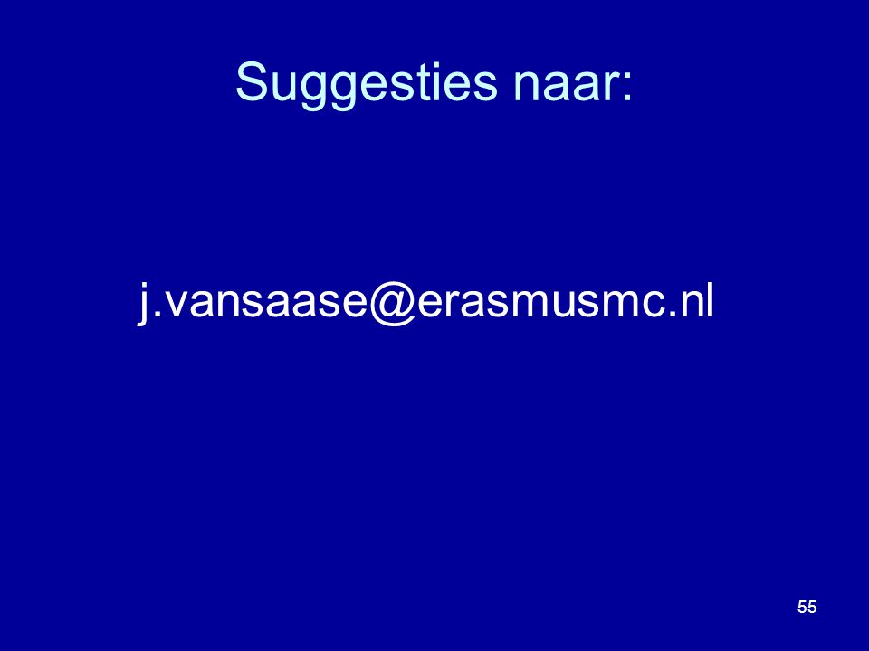 Suggesties naar: j.vansaase@erasmusmc.nl