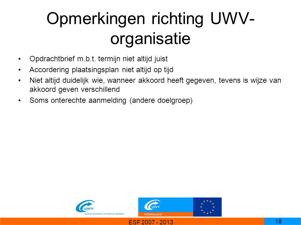 Opmerkingen richting UWV-organisatie
