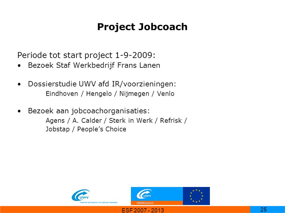 Project Jobcoach Periode tot start project 1-9-2009: