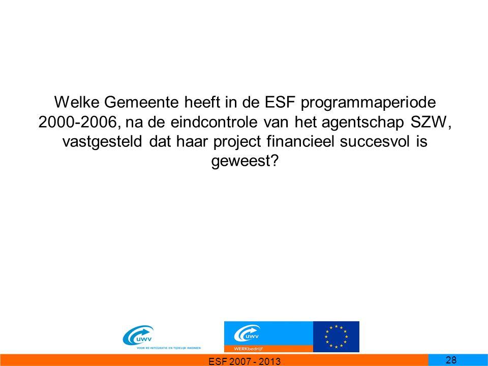 Welke Gemeente heeft in de ESF programmaperiode 2000-2006, na de eindcontrole van het agentschap SZW, vastgesteld dat haar project financieel succesvol is geweest