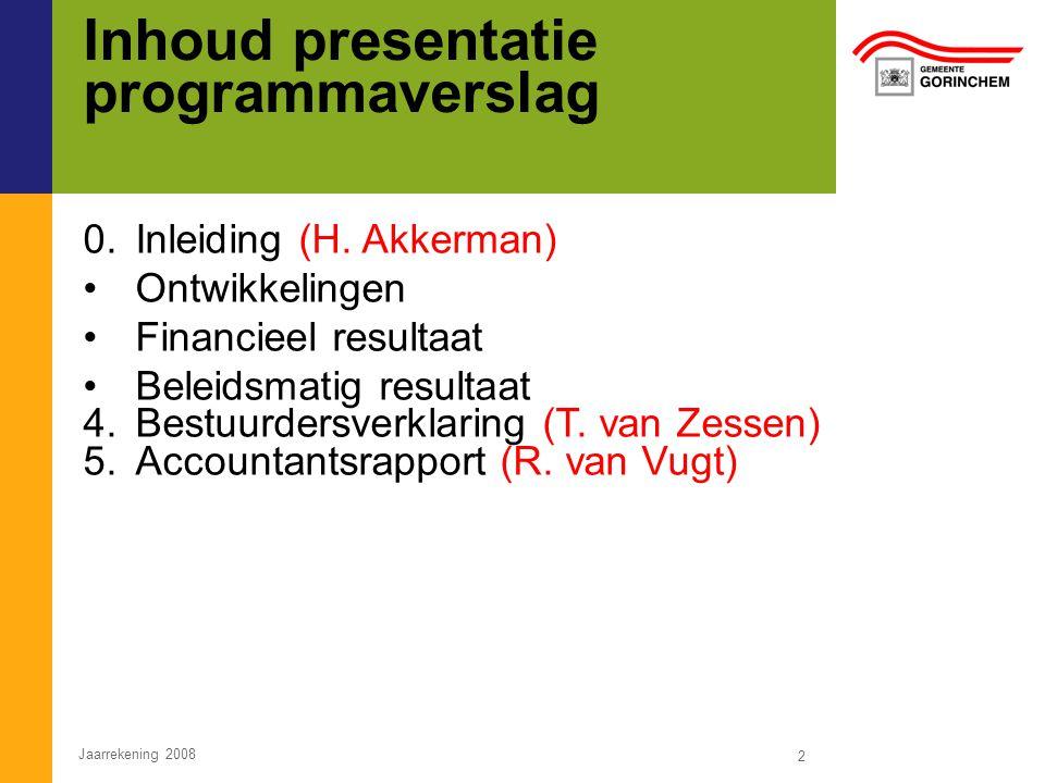 Inhoud presentatie programmaverslag 0. Inleiding (H. Akkerman)