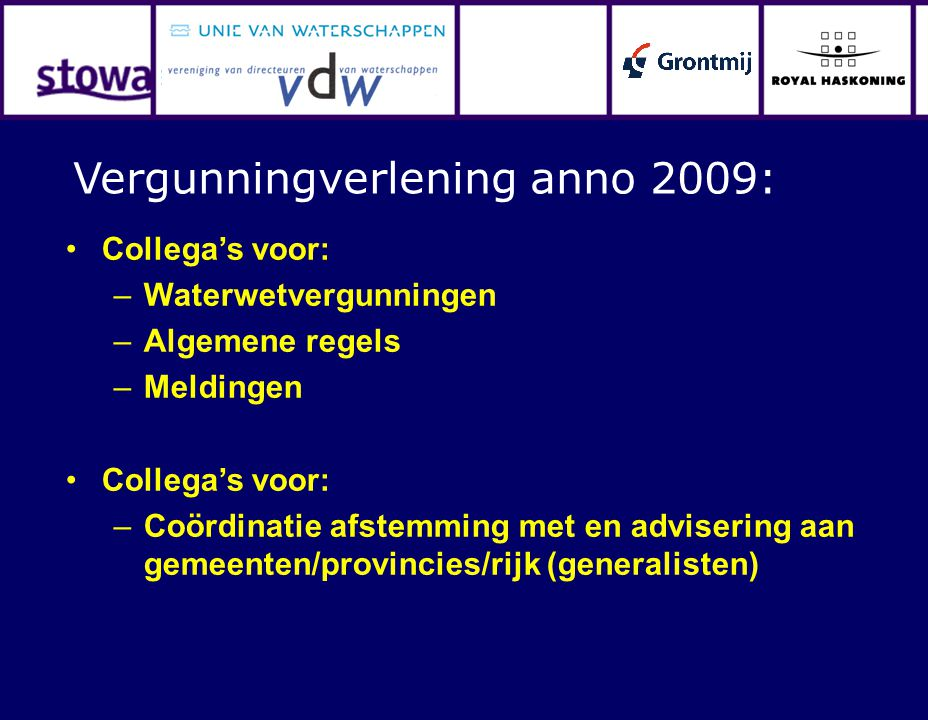 Vergunningverlening anno 2009: