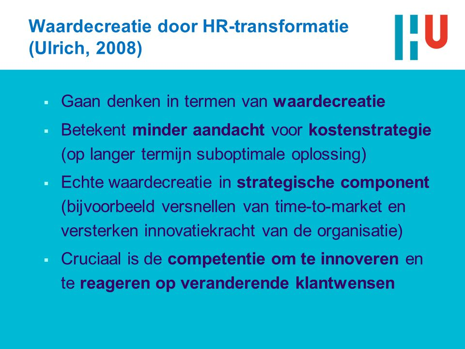 Waardecreatie door HR-transformatie (Ulrich, 2008)