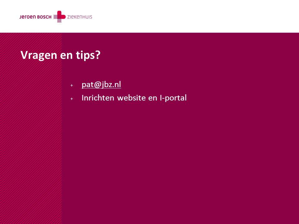 Vragen en tips pat@jbz.nl Inrichten website en I-portal