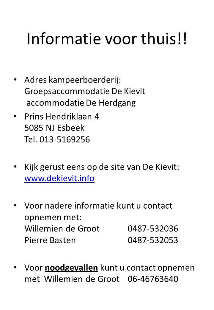Informatie voor thuis!! Adres kampeerboerderij: Groepsaccommodatie De Kievit accommodatie De Herdgang.