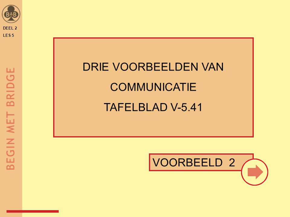 DRIE VOORBEELDEN VAN COMMUNICATIE TAFELBLAD V-5.41 VOORBEELD 2 30