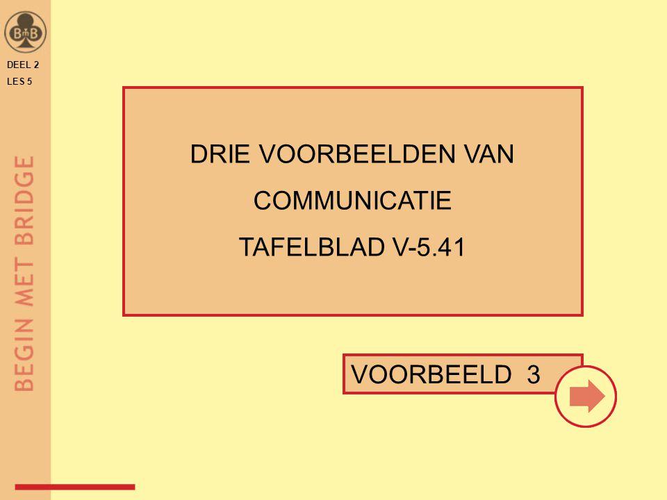 DRIE VOORBEELDEN VAN COMMUNICATIE TAFELBLAD V-5.41 VOORBEELD 3 36