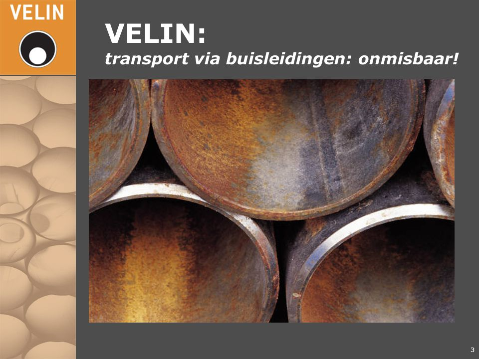 VELIN: transport via buisleidingen: onmisbaar!