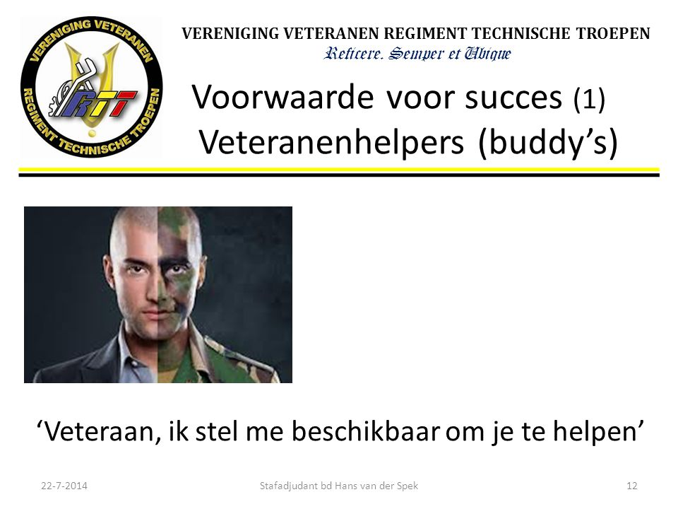 Voorwaarde voor succes (1) Veteranenhelpers (buddy's)
