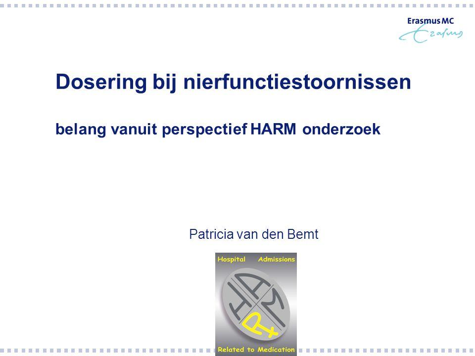 Dosering bij nierfunctiestoornissen belang vanuit perspectief HARM onderzoek