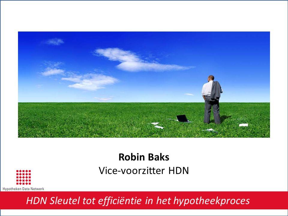 Robin Baks Vice-voorzitter HDN HDN Sleutel tot efficiëntie in het hypotheekproces