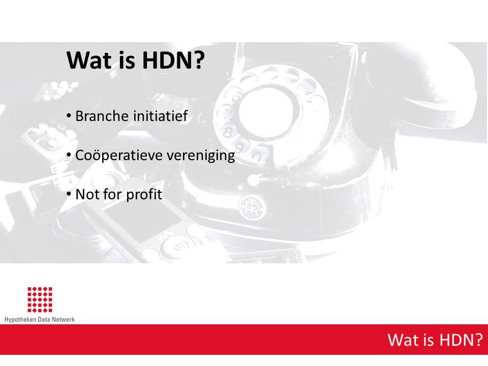 Wat is HDN Wat is HDN Branche initiatief Coöperatieve vereniging