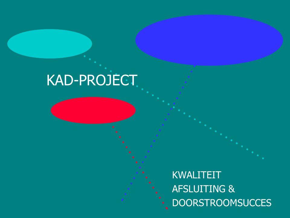 KAD-PROJECT KWALITEIT AFSLUITING & DOORSTROOMSUCCES