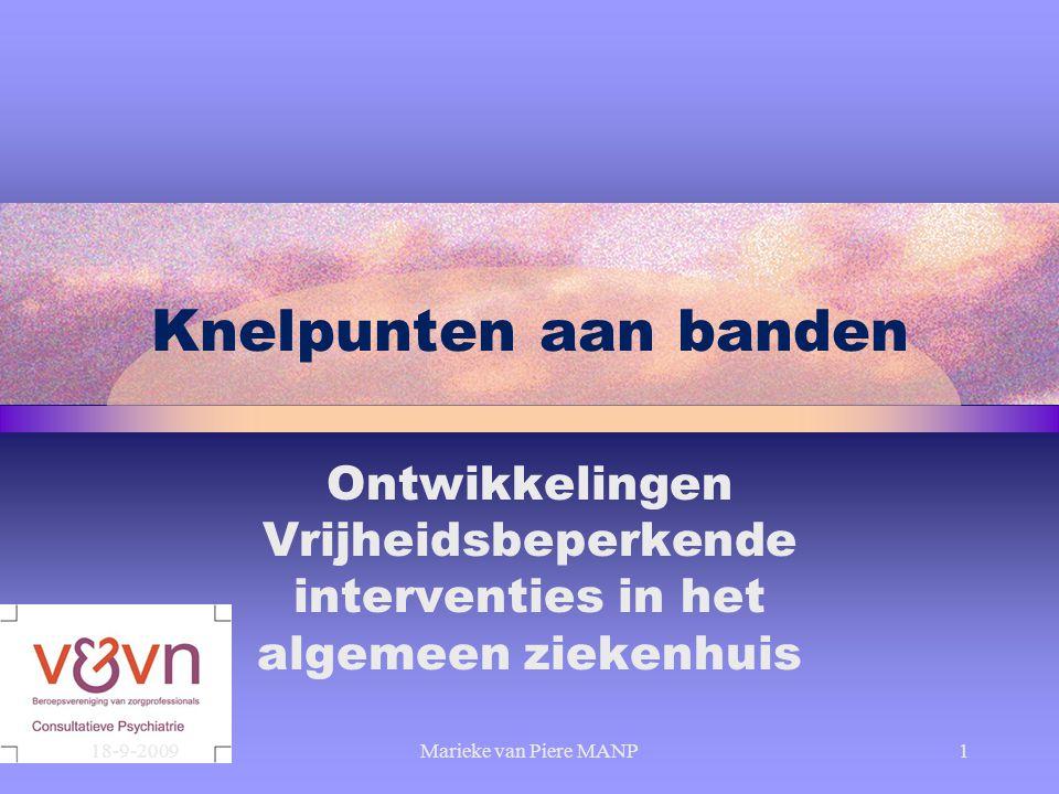 Knelpunten aan banden Ontwikkelingen Vrijheidsbeperkende interventies in het algemeen ziekenhuis. Goede middag.