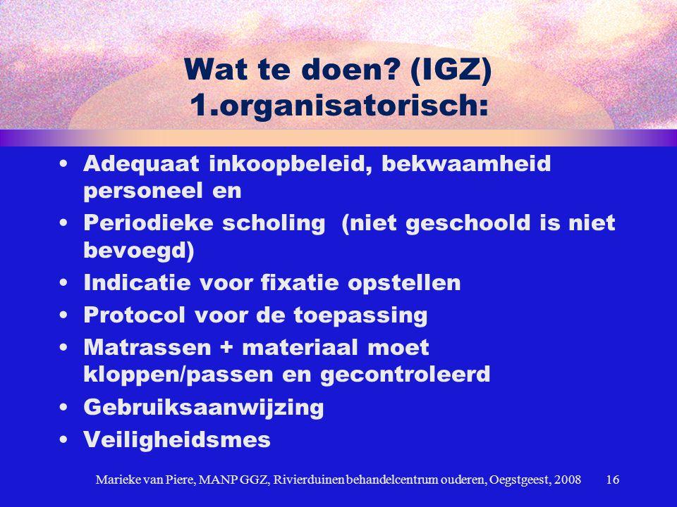 Wat te doen (IGZ) 1.organisatorisch: