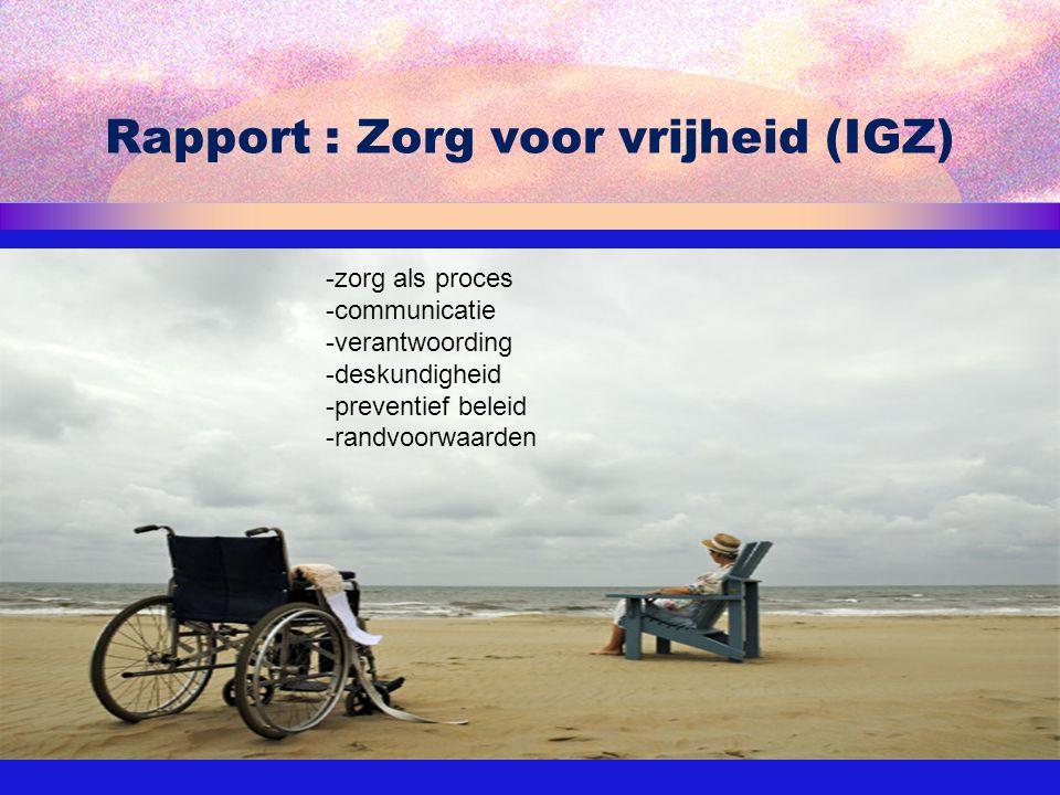 Rapport : Zorg voor vrijheid (IGZ)