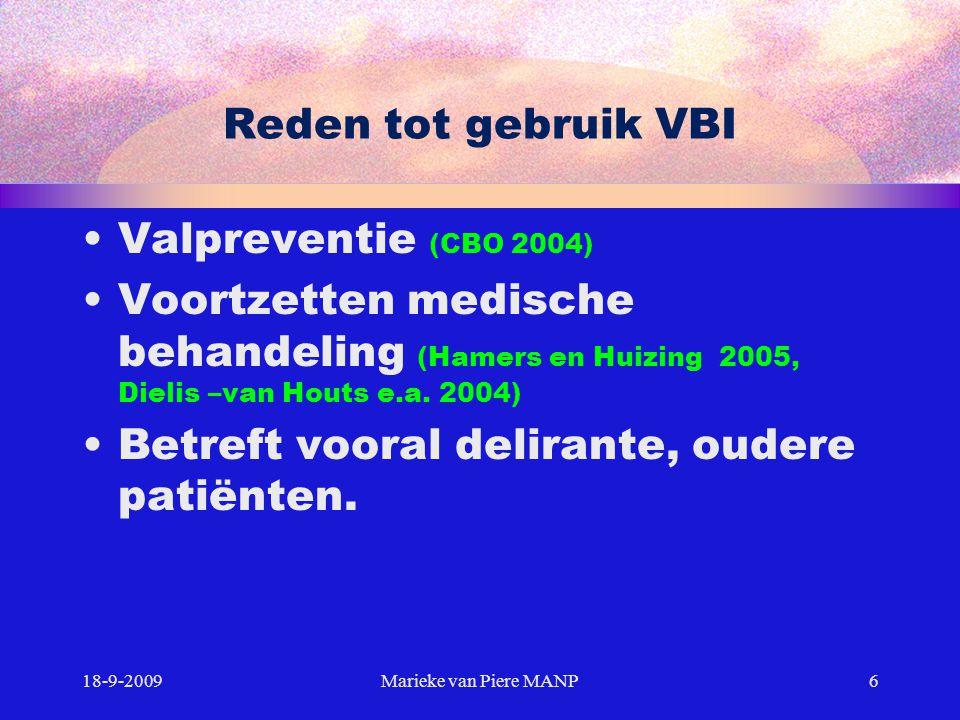 Betreft vooral delirante, oudere patiënten.