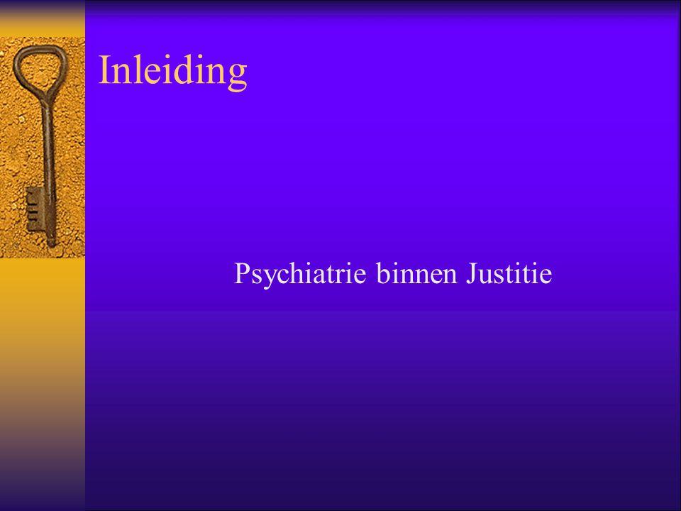 Inleiding Psychiatrie binnen Justitie