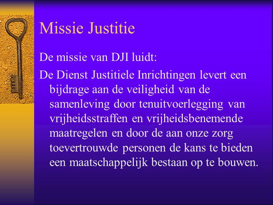 Missie Justitie De missie van DJI luidt: